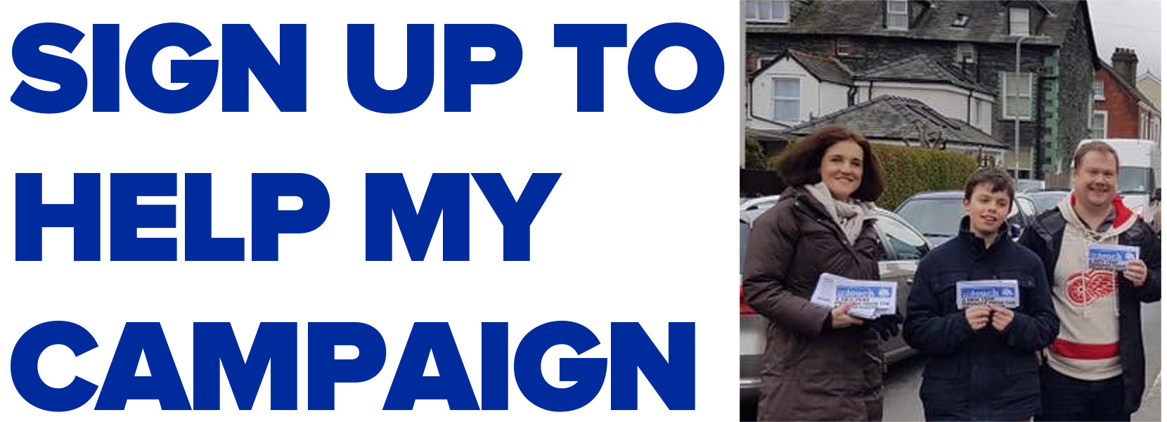 Sign up to help my campaign
